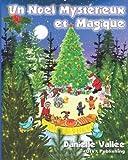 Un Noel Mysterieux et Magique, Danielle Vallee, 1494331365