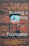 Building a Strong Christian Family Foundation, Romy Baylon, 1553957253