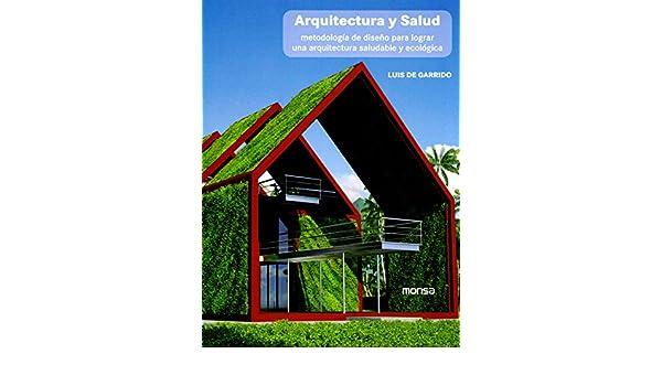 Arquitectura y Salud: LUIS DE GARRIDO: 9788415829744: Amazon ...