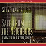 Safe from the Neighbors | Steve Yarbrough