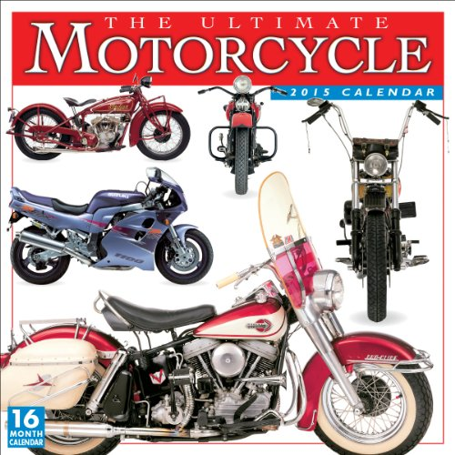 The Ultimate Motorcycle 2015 Wall Calendar