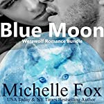 Blue Moon Werewolf Romance Bundle | Michelle Fox
