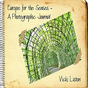 Europe for the Senses - A Photographic Journal Audiobook