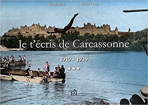 Je tecris de carcassonne t3- 1919/1939 (Mémoire): Amazon.es: Marti, Claude, Cartier, Patrice: Libros en idiomas extranjeros