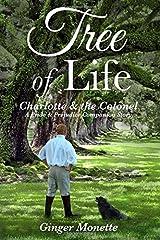 Tree of Life ~ Charlotte & the Colonel: A Pride & Prejudice Companion Story Paperback