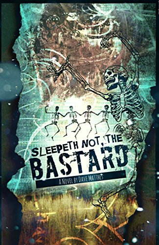 Sleepeth Not, the Bastard by [Matthes, Dave]
