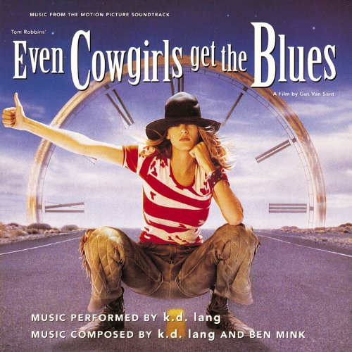Even Cowgirls Get The Blues So...