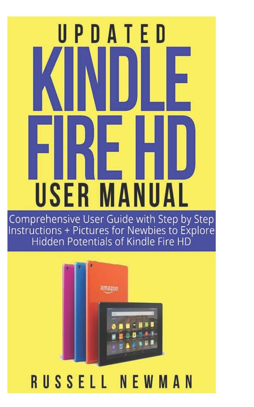 UPDATED KINDLE FIRE HD USER MANUAL: Comprehensive User Guide