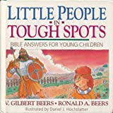 Little People in Tough Spots, V. Gilbert Beers and Ronald A. Beers, 0840791577