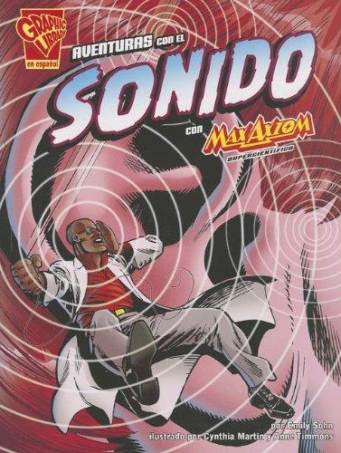 Aventuras con el sonido con Max Axiom, supercientifico (Ciencia grafica) (Spanish Edition) [Emily Sohn - Anne Timmons] (Tapa Blanda)