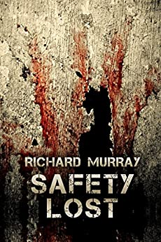 Safety Lost (Killing the Dead Book 3) by [Murray, Richard]