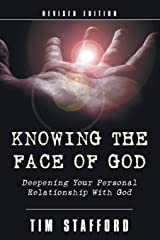 Knowing the Face of God, Revised Edition: Deepening Your Personal Relationship with God Paperback