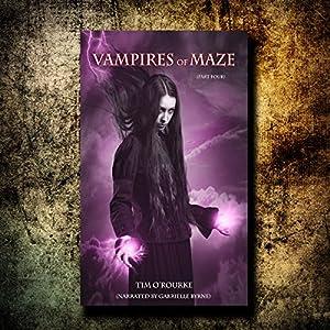 Vampires of Maze, Part Four Audiobook