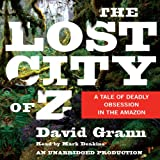 #10: The Lost City of Z: A Tale of Deadly Obsession in the Amazon