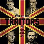 The Traitors: A True Story of Blood, Betrayal and Deceit | Josh Ireland