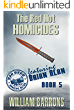 The Red Hot Homicides: Book 5 of the San Diego Police Homicide Detail featuring Brian Alan