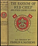 The Ransom of Red Chief and Other O. Henry Stories [Boy Scout Edition]