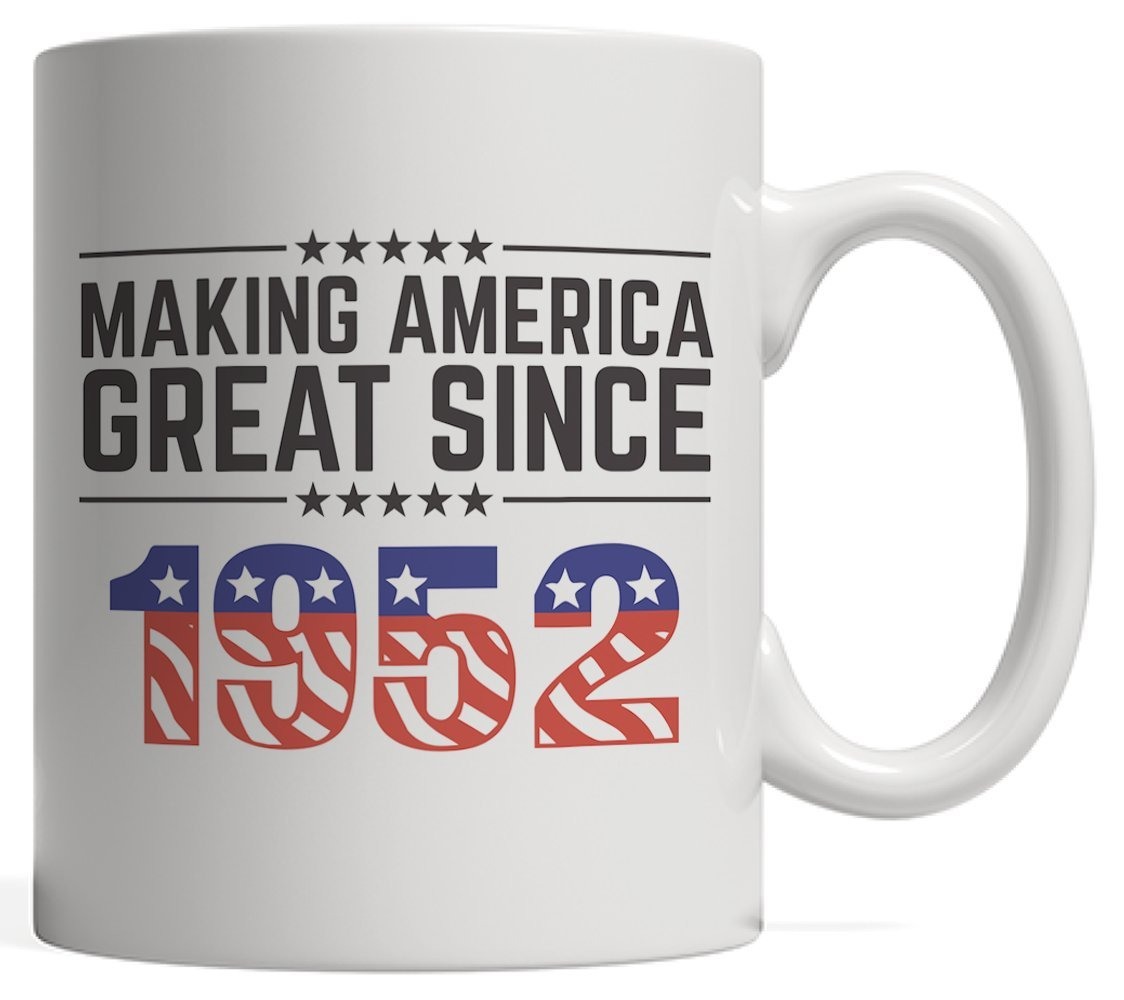 Making America Great Since 1952 Mug - USA Patriotic Anniversary 66th Birthday Gift Idea For Sixty Six Years Old American Patriot Who Make This Country Greatness Every Year!