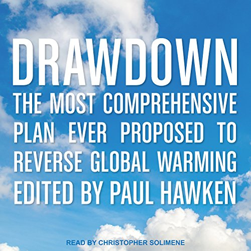 Drawdown: The Most Comprehensive Plan Ever Proposed to Reverse Global Warming by Tantor Audio
