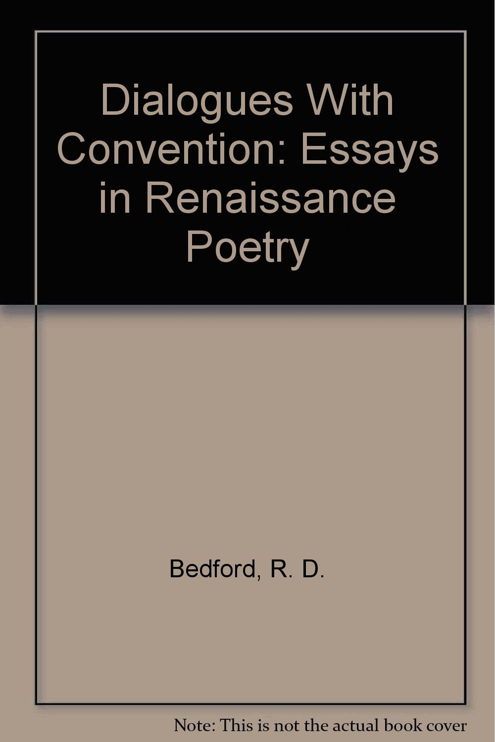 dialogues convention essays in renaissance poetry r d dialogues convention essays in renaissance poetry r d bedford 9780472101719 com books