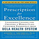 Prescription for Excellence: Leadership Lessons for Creating a World Class Customer Experience from UCLA Health System Audiobook by Joseph Michelli Narrated by Tony Craine