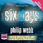 Six Days | Philip Webb