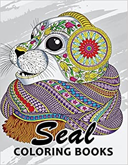 Amazon Com Seal Coloring Book Unique Animal Coloring Book Easy Fun Beautiful Coloring Pages For Adults And Grown Up 9781717195678 Kodomo Publishing Books