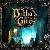 La Biblia de los Caídos [The Bible of the Fallen] | Fernando Trujillo