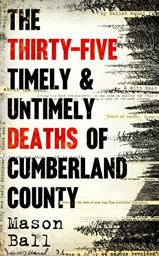 The Thirty Five Timely And Untimely Deaths Of Cumberland County by