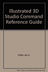 Illustrated 3D Studio Command Reference Guide Paperback
