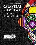 Dia de los Muertos - Calaveras de Azúca - Libro 2: Libro Para Colorear Anti-estrés (Coloración Complicada) (Spanish Edition)