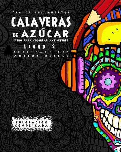 Dia de los Muertos - Calaveras de Azúca - Libro 2: Libro Para ...