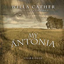 My Antonia Audiobook by Willa Cather Narrated by Jeff Cummings, Ken Burns