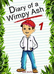 Diary Of A Wimpy Ash 1 (Animal Diary)