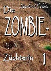 Die Zombie-Züchterin: Horror-Serie, Teil 1