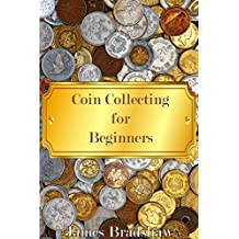 Coin Collecting for Beginners: Learn the basics of coin collecting as a hobby or an investment