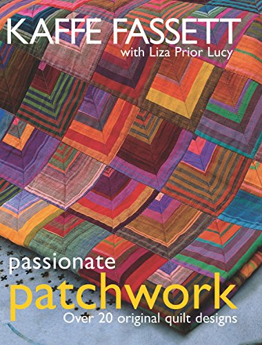 (Passionate Patchwork: Over 20 Original Quilt Designs)