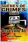 Dead Zone A6 : Le parcours d'un tueur en série ne relève jamais du hasard... par Poupée