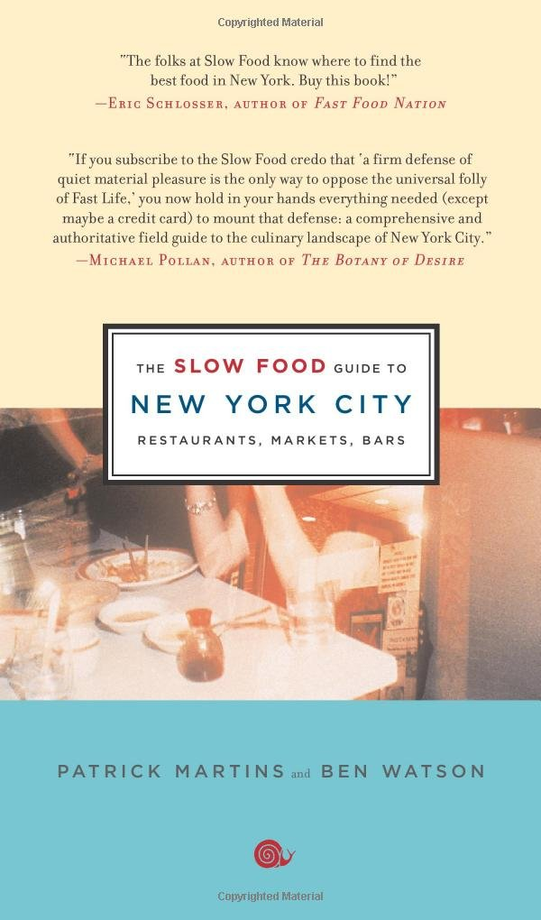 The Slow Food Guide To New York City  Restaurants Markets Bars  Slow Food Guides