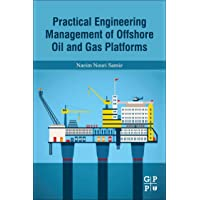 Practical Engineering Management of Offshore Oil and Gas