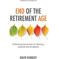 End of the Retirement Age: Embracing the pursuit of meaning, purpose and prosperity