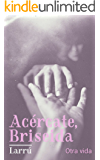 Otra vida (Acércate, Briseida nº 4)