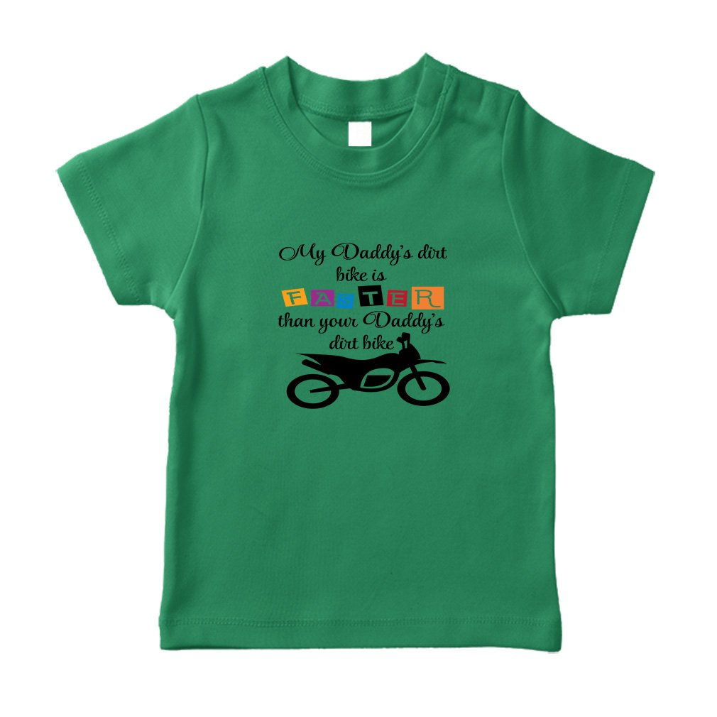 Cute Rascals Daddy S Dirt Is Faster Than Your Daddy S Dirt Bike Toddler T Shirt TTDADX027