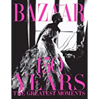 Harper's Bazaar. 150 Years. The Greatest Moments