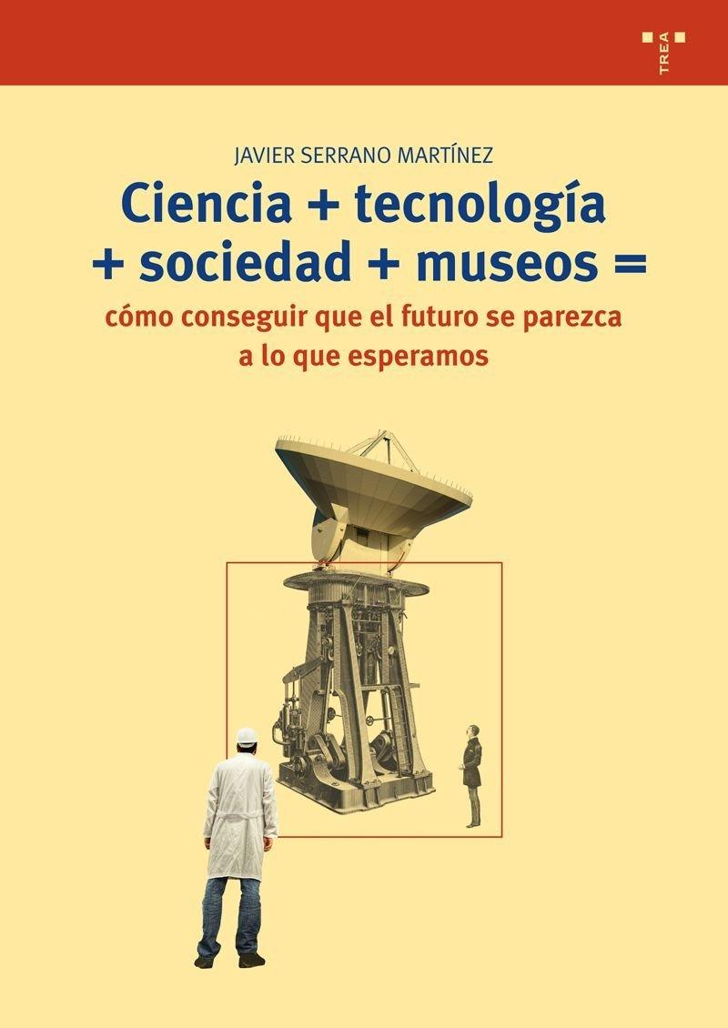 Ciencia+tecnología+sociedad+museo=cómo conseguir que el ...