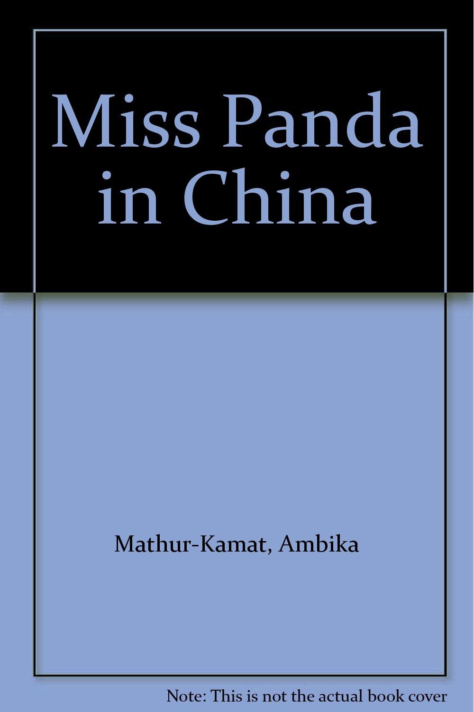 miss panda in ambika mathur kamat k michael crawford miss panda in ambika mathur kamat k michael crawford 9781590922422 amazon com books