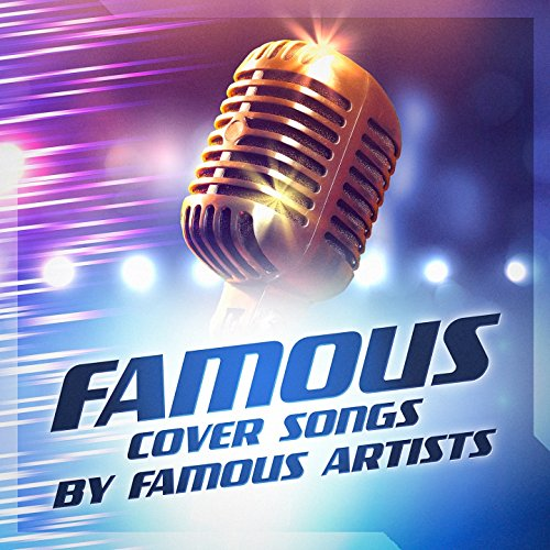 Famous Cover Songs By Famous Artists