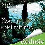 Komm, spiel mit mir | Paddy Richardson
