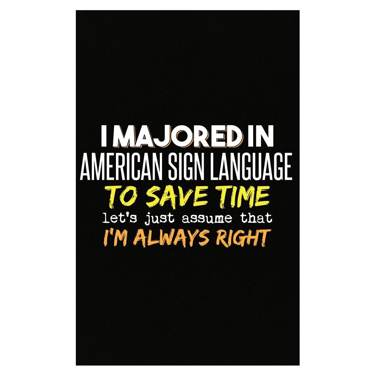 Majored In American Sign Language School Grad Major Graduation Gift - Poster