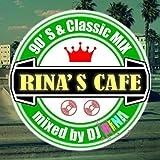 Rina's Cafe-90's & Classic Mix-Mixed By DJ Rina by DJ Rina (2015-05-12?
